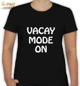 Vacay Mode On - T-Shirt [F]