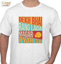 Holi dekh-bhai-rang-laga-magar-pyar-se T-Shirt