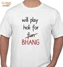 Holi will-play-holi-for-bhang T-Shirt