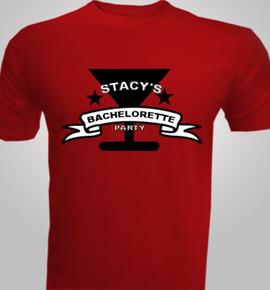 Stacys Bachelorette  - T-Shirt