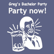 Bachelor Party gregs-bachelor-party- T-Shirt