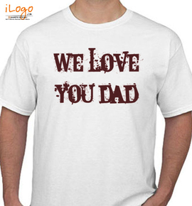 great love to dad - T-Shirt