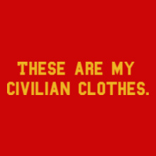 civilian-clothes- T-Shirt