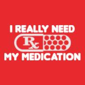 I-Really-Need-My-Medication