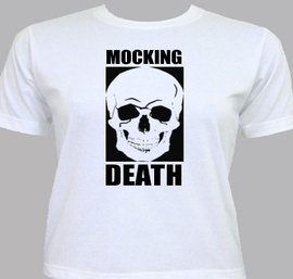 mocking death - T-Shirt