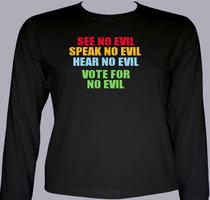 Political VOTE-FOR-NO-EVIL T-Shirt