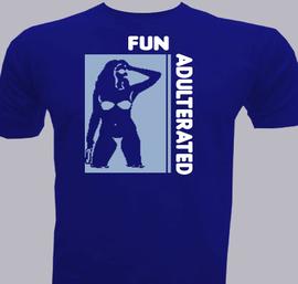 Fun-Adulterated - T-Shirt