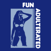Fun-Adulterated