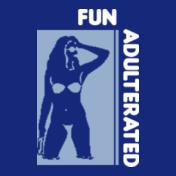 Fun-Adulterated