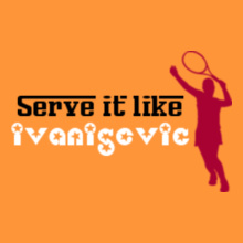 Tennis Serve-it-like-ivanisevic T-Shirt