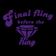 Bachelorette Party final-fling-Design T-Shirt